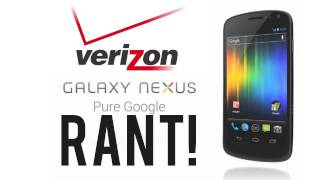 Verizon Galaxy Nexus RANT