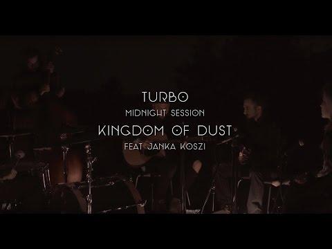 Turbo - Midnight Session / Kingdom Of Dust Feat. Janka Koszi