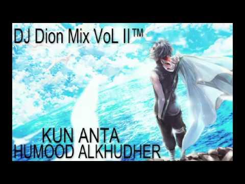 DJ Dion Mix VoL II™ KUN ANTA {HUMOOD ALKHUDHER}