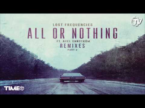 Lost Frequencies - All or Nothing Todiefor Remix