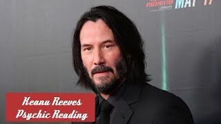 Keanu Reeves Psychic Reading