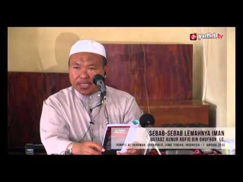 Pengajian Islam: Sebab-sebab Lemahnya Iman - Ustadz Aunur Rofiq Ghufron - Yufid.TV