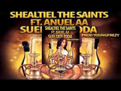 Sueltate Toda - Shealtiel The Saints Ft. Anuel AA   Audio Oficial