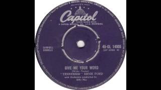 Watch Tennessee Ernie Ford Give Me Your Word video
