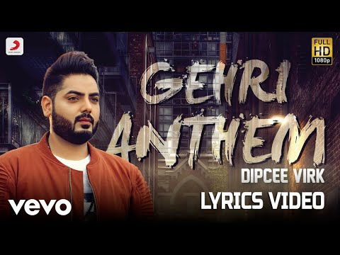 Gehri Anthem - Lyrics Video | Dipcee Virk