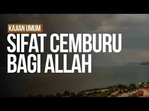 Sifat Cemburu Bagi Allah - Ustadz Ahmad Zainuddin Al-Banjary