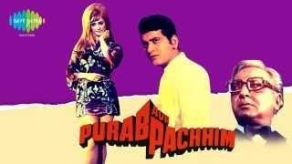 Purva Suhani Aayi Re - Mahendra Kapoor - Manhar Udhas - Purab Aur Paschim [1970]