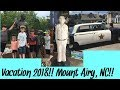 Vacation 2018!! Part 1~ Mount Airy, NC!!