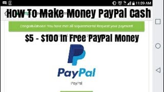 How To Make Money PayPal Cash $5, $100 In Free PayPal Money In 2018!