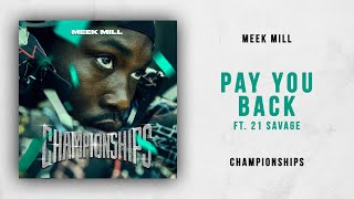 Meek Mill - Pay You Back Ft. 21 Savage (Championships)