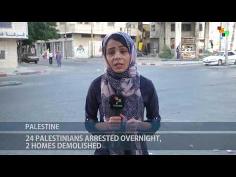 Palestine: Israel Arrests 24 Overnight, Demolishes 2 Homes