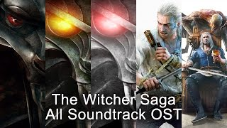The Witcher Saga All Soundtrack OST (The Witcher 1, 2, 3 + DLC's)