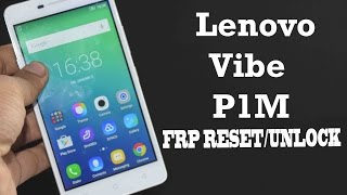 Lenovo vibe p1m FRP RESET/UNLOCK