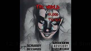 12. Horrorcore Wicked Shit FT. Ill V - The World Of Blood Trench