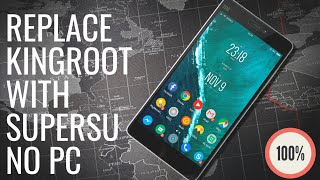 How to replace Kingroot with Supersu 100% works without pc