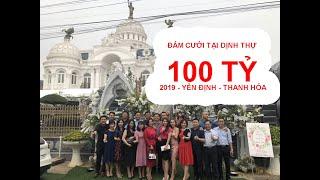 Dự đám cưới tại Lâu Đài 100 TỶ - DÁT VÀNG tại Thanh Hóa có gì thú vị ? Cạo vàng đem về là có thật