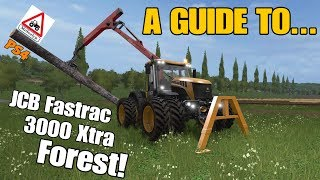A Guide to... JCB Fastrac 3000 Xtra FOREST! Farming Simulator 17 PS4.