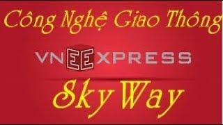 Báo Vnexpress Đưa Tin Công Nghệ SkyWay, Cơ Hội Cho NĐT Việt Nam Đầu Tư