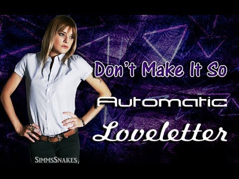 Automatic Loveletter - Dont Make It So