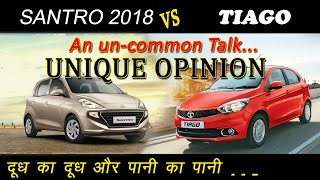 Hyundai Santro 2018 vs Tata Tiago - Detailed opinion, unique discussion