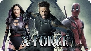 X-FORCE Movie PREVIEW (2018) Deadpool & X-Men Team-Up?