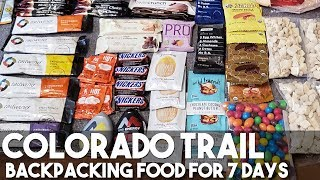 Backpacking Food For Seven Days (Colorado Trail Prep)