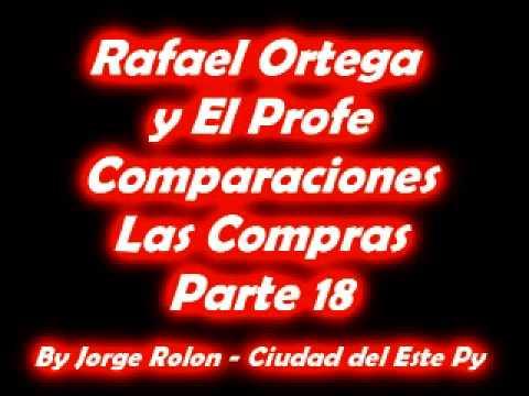 18 Rafael Ortega El Cabezon y El Profe - Comparaciones - Las compras