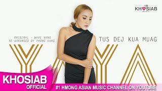 Tus Dej Kua Muag - Wave Vang - Cover by YAYA