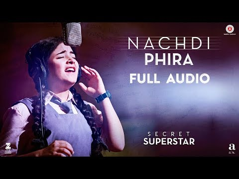 Nachdi Phira - Full Audio | Secret Superstar | Aamir Khan | Zaira Wasim | Amit Trivedi | Kausar thumbnail