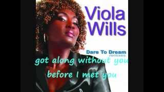 Viola Wills.Gonna get along without you now.
