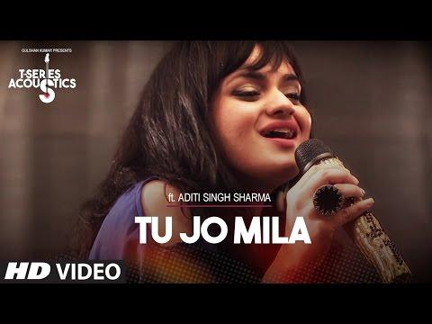 Tu Jo Mila I T-Series Acoustics I Aditi Singh Sharma