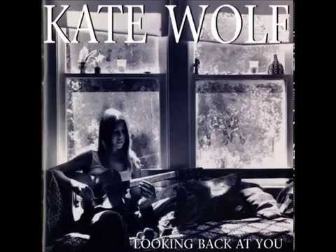 Kate Wolf - Bird On A Wire