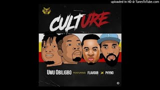 Umu Obiligbo Ft. Phyno & Flavour - Culture (Official Audio)