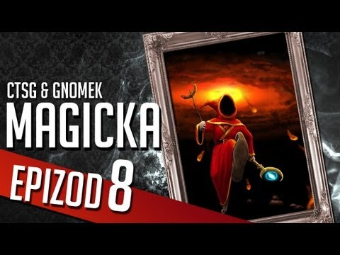 Magicka - Chapter 8 (CTSG87 & Gamenomia)