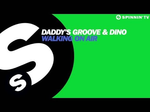 Daddy's Groove & Dino - Walking On Air (Original Mix) [Available May 13]