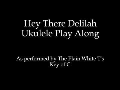 Hey There Delilah Ukulele Play Along (Key of C)