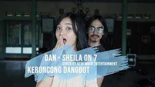 [ KERONCONG DANGDUT ] DAN - SHEILA ON 7 COVER BY REMEMBER ENTERTAINMENT