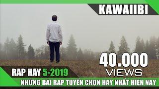 RAP HAY 2019 - Những Bài Nhạc Rap Buồn Tâm Trạng Lấy Nước Mắt Triệu Người Nghe Tháng 5 2019