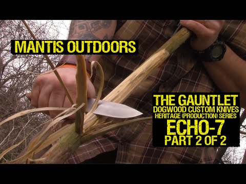 (The Gauntlet) Dogwood Heritage Echo-7 Part 2 - Mantis Outdoors
