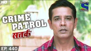 Crime Patrol - क्राइम पेट्रोल सतर्क - Episode 440 - 30th November 2014