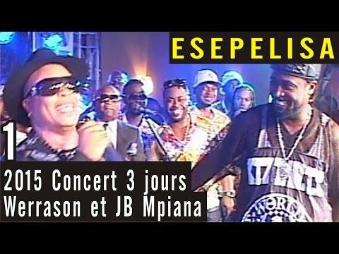 JOUR 1 - Werrason et JB Mpiana 2015 - Concert de 3 jours à Grand Hotel Kinshasa - Esepelisa 4