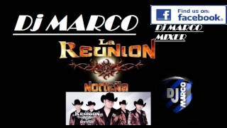 LA REUNION NORTENA MIX  DJ MARCO