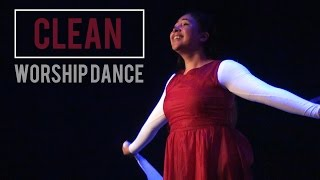 """Clean"" Worship Dance (Natalie Grant) by Deya Bazan"