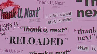 Ariana Grande - Thank U, Next (Reloaded)