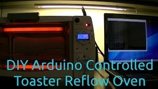 DIY Arduino Controlled Toaster Reflow Oven Build