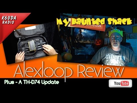 Alexloop Review redux. an update on the TH-D74a plus something new K6UDA Radio Episode 32