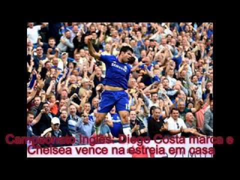 Campeonato Inglês Diego Costa marca e Chelsea vence na estreia em casa