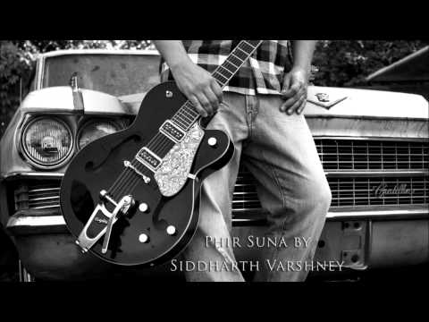 Phir Suna (gajendra Verma) By Siddharth Varshney video