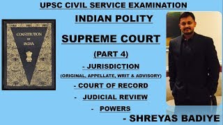 Indian Polity by Laxmikant | Supreme Court - 4 | JURISDICTION, POWERS, JUDICIAL REVIEW