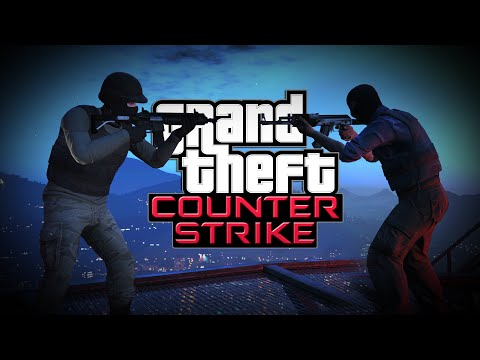 GRAND THEFT COUNTER-STRIKE - GTA 5 PC Funny Moments (CS:GO Edition)